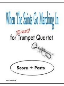 When The Saints Go Marching In: Easy for Trumpet Quartet