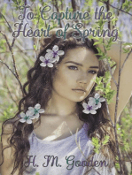 To Capture the Heart of Spring