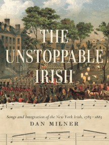 The Unstoppable Irish: Songs and Integration of the New York Irish, 1783–1883