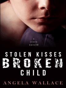 Stolen Kisses, Broken Child