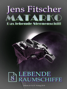 Lebende Raumschiffe (MATARKO 8)