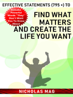 Effective Statements (795 +) to Find What Matters and Create the Life You Want