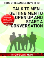 True Utterances (1278 +) to Talk to Men - Getting Men to Open up and Start a Conversation