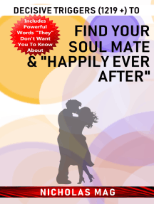 """Decisive Triggers (1219 +) to Find Your Soul Mate & """"Happily Ever After"""""""