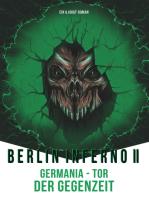 Berlin Inferno II - Germania Tor der Gegenzeit