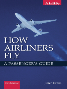 How Airliners Fly: A Passenger's Guide - Third Edition