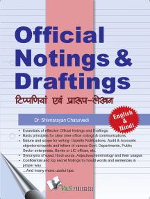 Official Noting & Drafting (Eng-Hindi): The book contains the model way the essential manner of government mailing system & structure, style & contents of letters, letters drafting, letters sent to different offices, how copies are sent, how notings are incorporated. Security settings, confidentiality etc in English and Hindi