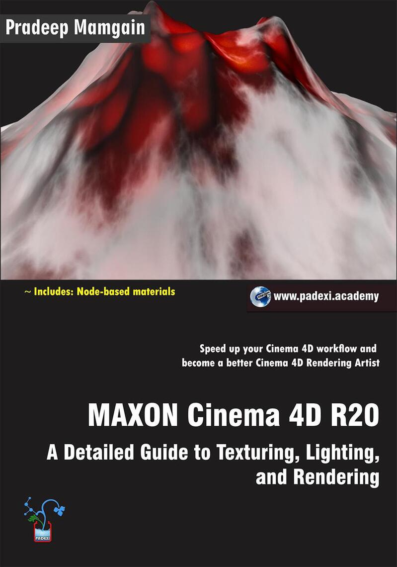 MAXON Cinema 4D R20: A Detailed Guide to Texturing, Lighting, and Rendering  by Pradeep Mamgain - Read Online