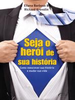 Seja o herói da sua história