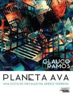 Planeta AVA - Uma gota de orvalho na aridez terrena