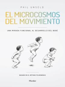El microcosmos del movimiento: Una mirada funcional al desarrollo del bebé