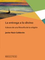 La entrega a lo divino: Esbozo de una filosofía de la religión