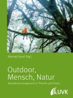 Outdoor - Mensch - Natur: Adventuremanagement in Theorie und Praxis