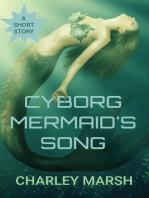 Cyborg Mermaid's Song