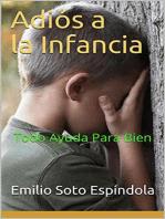 Adiós a la Infancia: todo ayuda para bien