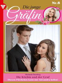 Die junge Gräfin 8 – Adelsroman: Die Köchin und der Graf