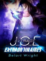 Average Joe and the Extraordinaires: An Average Joe Extraordinary Tale, #1