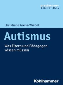 Autismus: Was Eltern und Pädagogen wissen müssen