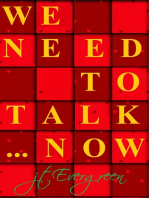 We Need To Talk . . . Now