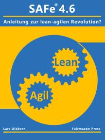 SAFe® 4.6: Eine Anleitung zur lean agilen Revolution?