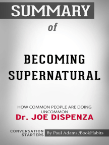 Summary of Becoming Supernatural: How Common People Are Doing the Uncommon | Conversation Starters