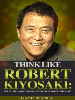 Think Like Robert Kiyosaki: Top 30 Life and Business Lessons from Robert Kiyosaki
