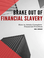 Brake Out Of Poverty and Financial Slavery