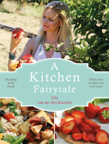 A Kitchen Fairytale: Healing with food - Delicious recipes for everyone