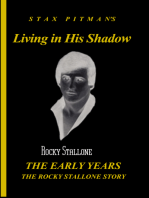 Living in His Shadow, the Early Years, the Rocky Stallone Story