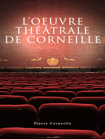L'oeuvre théâtrale de Corneille: Le Cid + L'Illusion comique + Cinna + Horace + Polyeucte Martyr + Rodogune princesse des Parthes + Héraclius empereur d'Orient  + Nicomède + La mort de Pompée etc.