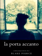 La Porta Accanto (Un Thriller Psicologico di Chloe Fine—Libro 1)