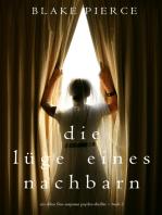 Die Lüge eines Nachbarn (Ein Chloe Fine Suspense Psycho-Thriller − Buch 2)