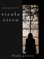 Vicolo Cieco (Un Thriller Psicologico di Chloe Fine—Libro 3)