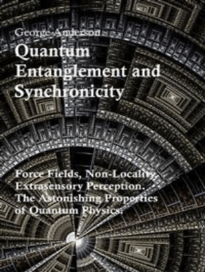 Quantum Entanglement and Synchronicity  Force Fields, Non