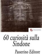 60 curiosità sulla Sindone
