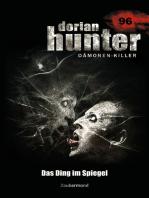 Dorian Hunter 96 - Das Ding im Spiegel