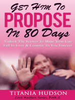 Get Him to Propose In 80 Days - Unlock the Secrets to Make Your Guy Fall In Love & Commit to You Forever (Love Matters Series, Book 2)