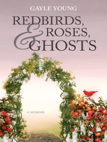 Redbirds, Roses, and Ghosts