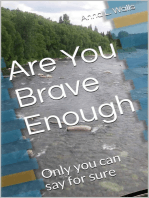 Are You Brave Enough