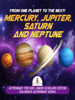 From One Planet to the Next! Mercury, Jupiter, Saturn and Neptune | Astronomy for Kids Junior Scholars Edition | Children's Astronomy Books