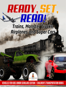 Ready, Set, Read! Trains, Monster Trucks, Airplanes and Super Cars | Vehicles for Kids Junior Scholars Edition | Children's Transportation Books