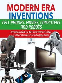 Modern Era Inventions : Cell Phones, Movies, Computers and Robots | Technology Book for Kids Junior Scholars Edition | Children's Computers & Technology Books