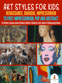 Art Styles for Kids : Renaissance, Baroque, Impressionism to Post-Impressionism, Pop and Abstract | Art History Lessons Junior Scholars Edition | Children's Arts, Music & Photography Books