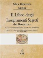 Il Libro degli Insegnamenti Segreti dei Rosacroce: Scritti Scelti