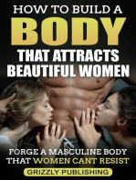 How to Build a Body That Attracts Beautiful Women