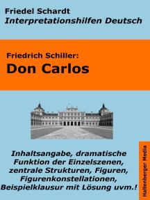 Don Carlos - Lektürehilfe und Interpretationshilfe. Interpretationen und Vorbereitungen für den Deutschunterricht.