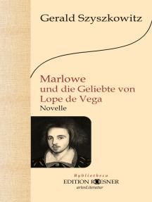 Marlowe und die Geliebte von Lope de Vega: Roman