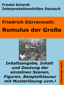 Romulus der Große - Lektürehilfe und Interpretationshilfe. Interpretationen und Vorbereitungen für den Deutschunterricht.