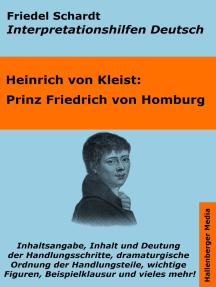 Prinz Friedrich von Homburg - Lektürehilfe und Interpretationshilfe. Interpretationen und Vorbereitungen für den Deutschunterricht.