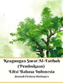 Keagungan Surat Al-Fatihah (Pembukaan) Edisi Bahasa Indonesia